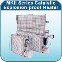 MKII Series Catalytic Explosion-proof Heater